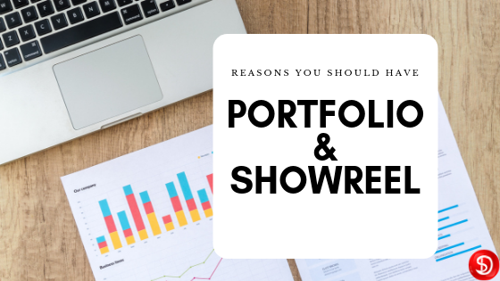 Reasons Why You Should Have Your Own Portfolio/ Showreel
